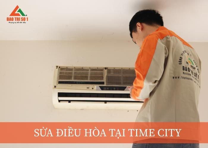 Sửa điều hòa tại Time City tại nhà khách hàng